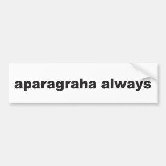 aparagraha always - letting go car bumper sticker