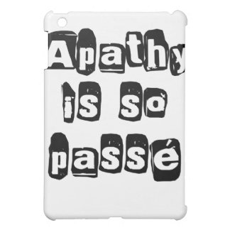 Apathy Is So Passé iPad Mini Cases