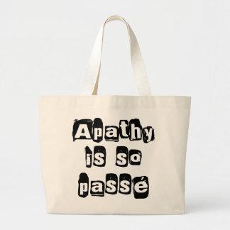 Apathy Is So Passé Large Tote Bag