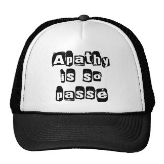 Apathy Is So Passé Trucker Hat