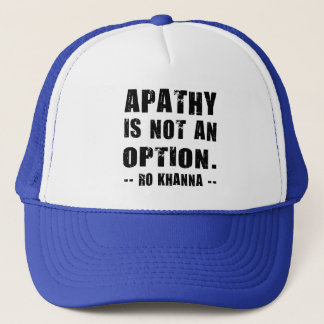 Apathy Not Option Ro Khanna Black Letters Trucker Hat