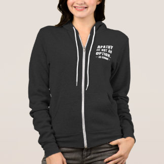 Apathy Not Option - Ro Khanna - White Letters Hoodie