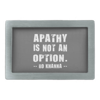 Apathy Not Option - Ro Khanna - White Letters Rectangular Belt Buckle