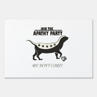 Apathy Party Honey Badger Lawn Sign