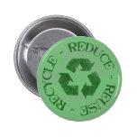 Apenado reduzca la reutilización reciclan el botón pin