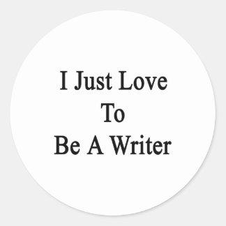 Apenas amo ser escritor pegatina redonda