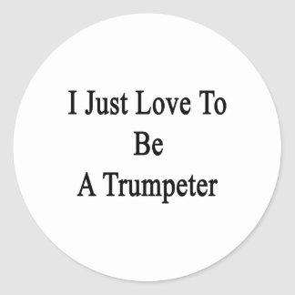 Apenas amo ser un trompetista etiqueta redonda
