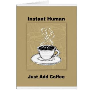 Apenas añada al ser humano inmediato del café tarjetas