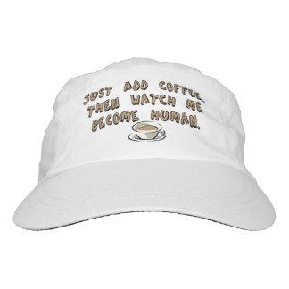 Apenas añada el café. Entonces míreme hacer humano Gorra De Alto Rendimiento