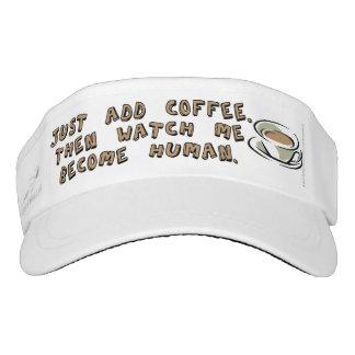 Apenas añada el café. Entonces míreme hacer humano Visera
