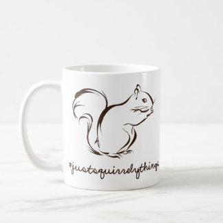 Apenas ardilla de las cosas de Squirrely Taza