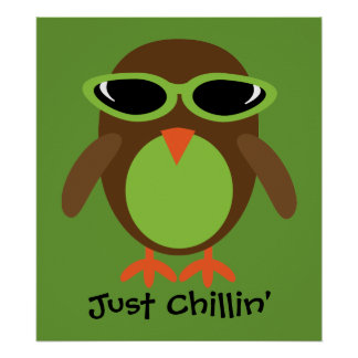 Apenas búho de Chillin con las gafas de sol Posters