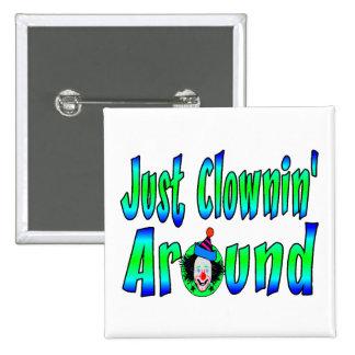Apenas Clownin alrededor Pin Cuadrado