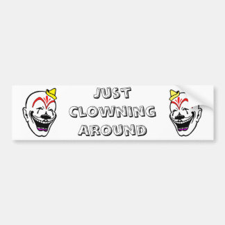 Apenas Clowning alrededor Etiqueta De Parachoque