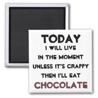 """""""Apenas coma imán de la cita del chocolate"""""""