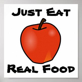 Apenas coma la comida real posters
