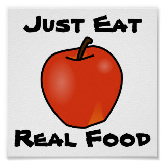 Apenas coma la comida real póster