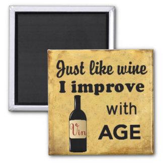 Apenas como el vino mejoro con el imán de la edad