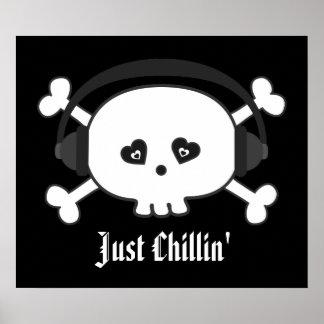 Apenas cráneo de Chillin con los auriculares Poster