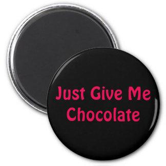 Apenas déme el chocolate imán redondo 5 cm