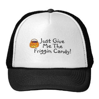 Apenas déme la calabaza del caramelo de Friggin Gorras