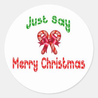 Apenas diga a los pegatinas de las Felices Navidad Pegatina Redonda