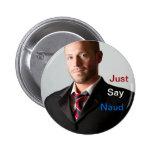 Apenas diga el botón de Naud Pins