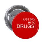 Apenas diga hola al botón del Pin de las drogas