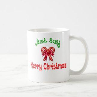 Apenas diga la taza de las Felices Navidad