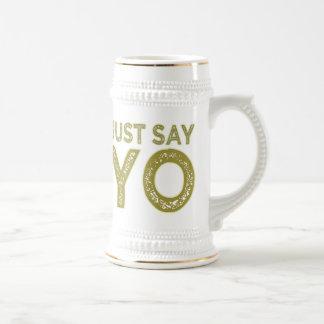 Apenas diga la taza de YO - elija el estilo y el