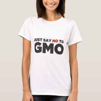 Apenas diga no a GMO Playera