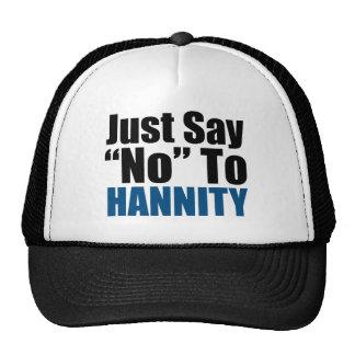 Apenas diga no a Hannity Gorro De Camionero