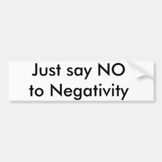Apenas diga NO a la negatividad Pegatina Para Auto