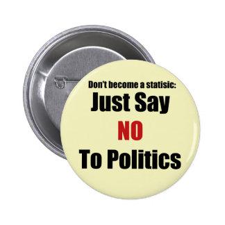 Apenas diga no a la política pins