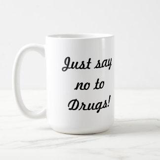 Apenas diga no a las drogas taza de café