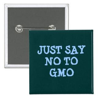 APENAS DIGA NO al botón de GMO Pin Cuadrado