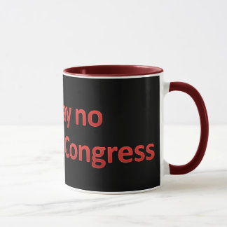 Apenas diga no al congreso taza