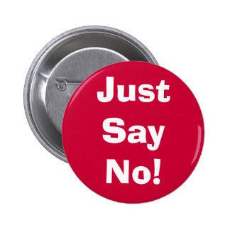 ¡Apenas diga no! Pin Redondo 5 Cm