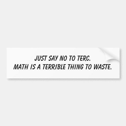 Apenas diga que no a TERC.Math es una cosa terribl Pegatina Para Auto