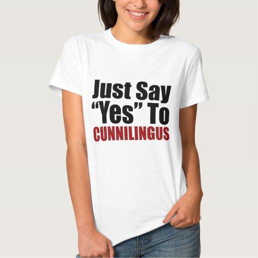 Apenas diga sí a cunilingüe tee shirts
