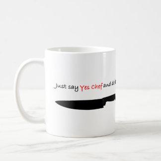 """Apenas diga """"sí al cocinero"""" y hágalo taza clásica"""