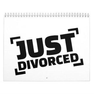 Apenas divorciado calendarios de pared
