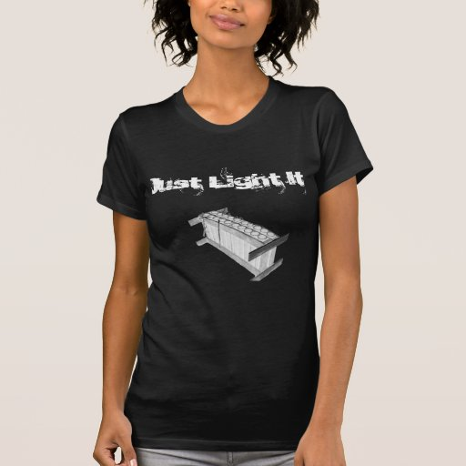 Apenas enciéndalo camisetas
