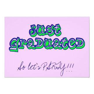 """¡Apenas graduado, así que VAYAMOS DE FIESTA!!! Invitación 5"""" X 7"""""""