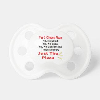 Apenas la pizza chupete de bebe