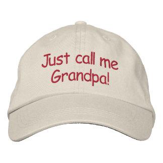 ¡Apenas llámeme abuelo! Gorras Bordadas