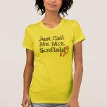 Apenas llámeme bola de la fuga de señora Scofield+ Camiseta