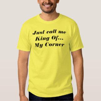 Apenas llámeme camisa de rey Of My Corner