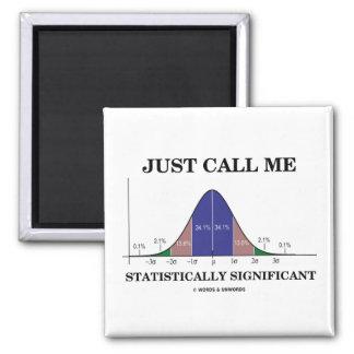 Apenas llámeme estadístico significativo imanes de nevera
