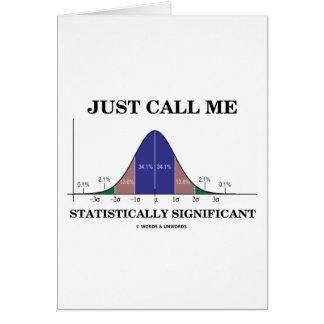 Apenas llámeme estadístico significativo tarjeton